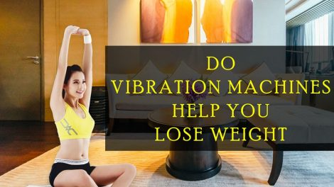 Do Vibration Machines Help You Lose Weight